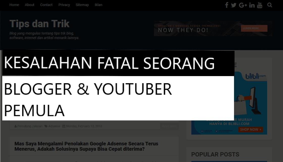 Kesalahan Fatal bagi Seorang Blogger dan Youtuber Pemula