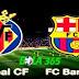 Bola 365 - Prediksi Villarreal vs Barcelona 11 Desember 2017