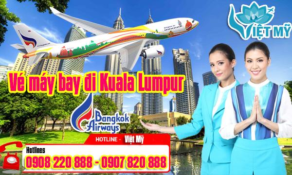 Vé máy bay đi Kuala Lumpur hãng Bangkok Airways
