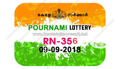KeralaLotteryResult.net , kerala lottery result 9.9.2018 pournami RN 356 9 september 2018 result , kerala lottery kl result , yesterday lottery results , lotteries results , keralalotteries , kerala lottery , keralalotteryresult , kerala lottery result , kerala lottery result live , kerala lottery today , kerala lottery result today , kerala lottery results today , today kerala lottery result , 9 09 2018, kerala lottery result 9-09-2018 , pournami lottery results , kerala lottery result today pournami , pournami lottery result , kerala lottery result pournami today , kerala lottery pournami today result , pournami kerala lottery result , pournami lottery RN 356 results 9-9-2018 , pournami lottery RN 356 , live pournami lottery RN-356 , pournami lottery , 9/9/2018 kerala lottery today result pournami , 9/09/2018 pournami lottery RN-356 , today pournami lottery result , pournami lottery today result , pournami lottery results today , today kerala lottery result pournami , kerala lottery results today pournami , pournami lottery today , today lottery result pournami , pournami lottery result today , kerala lottery bumper result , kerala lottery result yesterday , kerala online lottery results , kerala lottery draw kerala lottery results , kerala state lottery today , kerala lottare , lottery today , kerala lottery today draw result,
