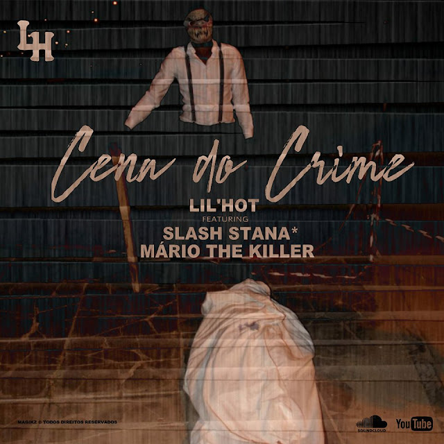 "Lil Hot  lança a música ""Cena do Crime"" part. Mário The Killer & Slash Stana"