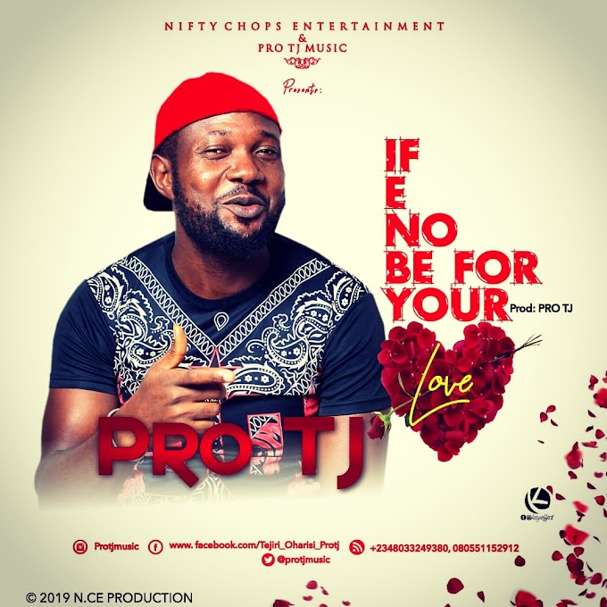 [Music] PRO TJ - If No Be For Your Love