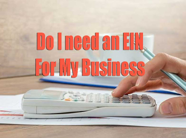 Do I Need an Employer Tax ID Number (or EIN) for My Business?