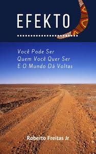 Efekto Você Pode Ser Quem Você Quer Ser e O Mundo Dá Voltas - Roberto Freitas Jr