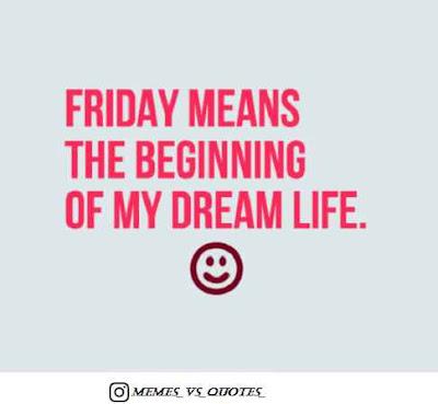 Friday is beginig