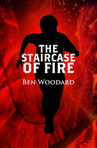 The Staircase of Fire (A Shakertown Adventure Book 3) by Ben Woodard