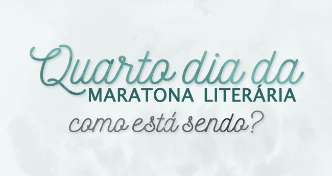 Quarto dia da Maratona Literária (01 a 06/12/18)