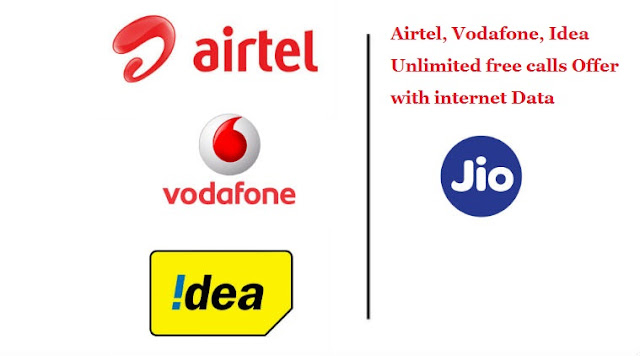 Airtel, Vodafone, Idea Unlimited free calls Offer with internet Data 2017