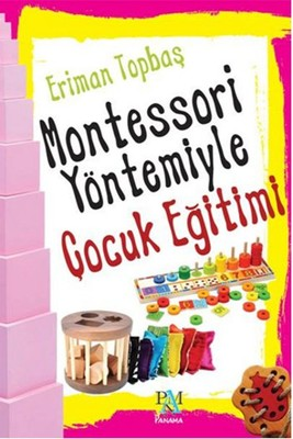 Eriman Topbaş -Montessori Yöntemiyle Çocuk Eğitimi