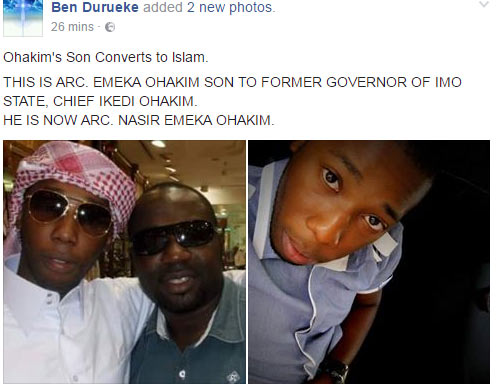 That ex-Imo State gov Ohakim's son converted to Islam?