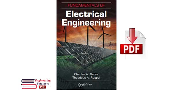 Fundamentals of Electrical Engineering 1st Edition by Charles A. Gross, Thaddeus A. Roppel