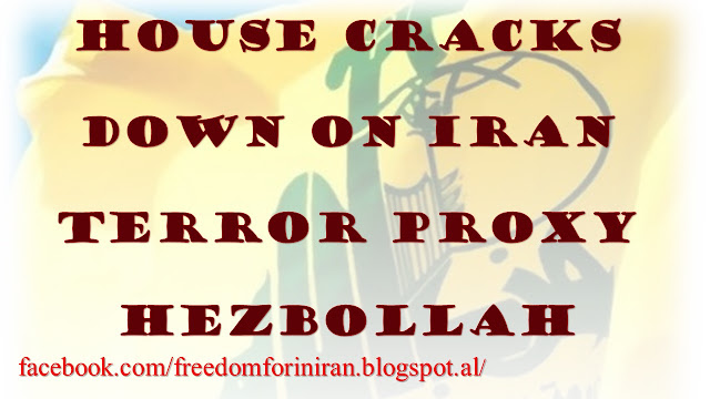 House Cracks Down on Iran Terror Proxy Hezbollah
