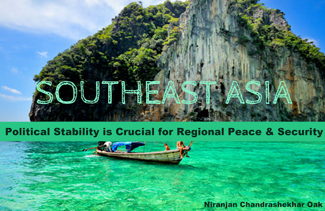 OPINION | Southeast Asia : Political Stability is Crucial for Regional Peace & Security