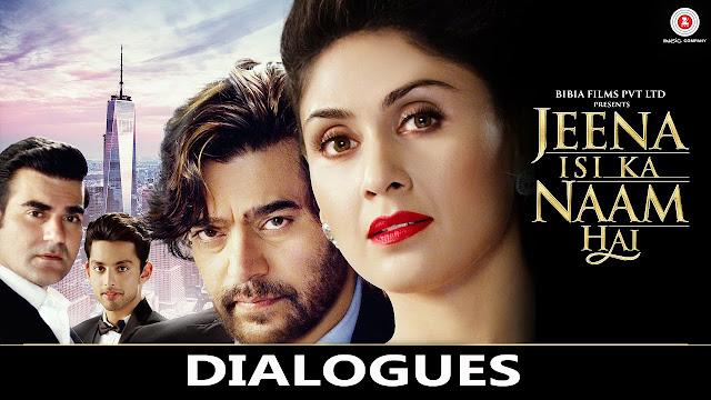 Jeena Isi Ka Naam Hai Movie Dialogue