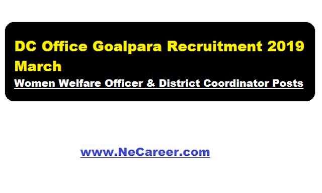 DC Office Goalpara Recruitment 2019 March | Women Welfare Officer & District Coordinator Posts