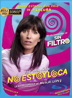 No Estoy Loca (2018)HD [1080p] Latino [GoogleDrive] SilvestreHD