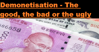 Demonetisation-The-good-the-bad-or-the-ugly