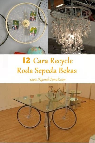 12 Cara Recycle Roda Sepeda Bekas