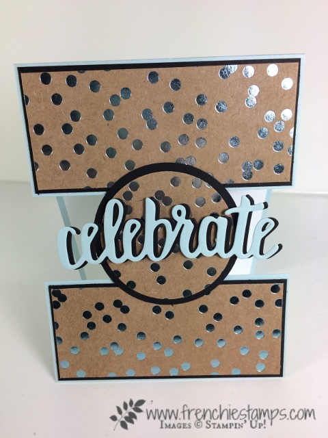 Celebrate YOU thinlits, Open Panel Card, Frenchie Stamps, Stampin'Up!