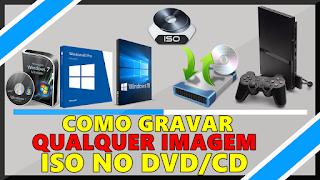 Como Gravar Imagem ISO em um DVD ou CD