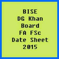 DG Khan Board FA FSc Date Sheet 2017, Part 1 and Part 2