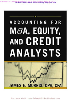 ACCOUNTING FOR M&A, EQUITY, AND CREDIT ANALYSIS by JAEMS E. MORRIS