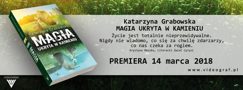 Magia ukryta w kamieniu, książka, Katarzyna Grabowska, Katarzyna Stachowiak, Wydawnictwo Videograf, recenzja