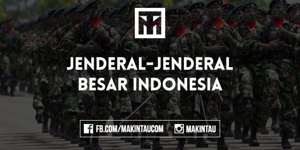 Mengenal Jenderal - Jenderal Besar Indonesia