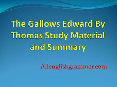 The Gallows Edward By Thomas Study Short Notes