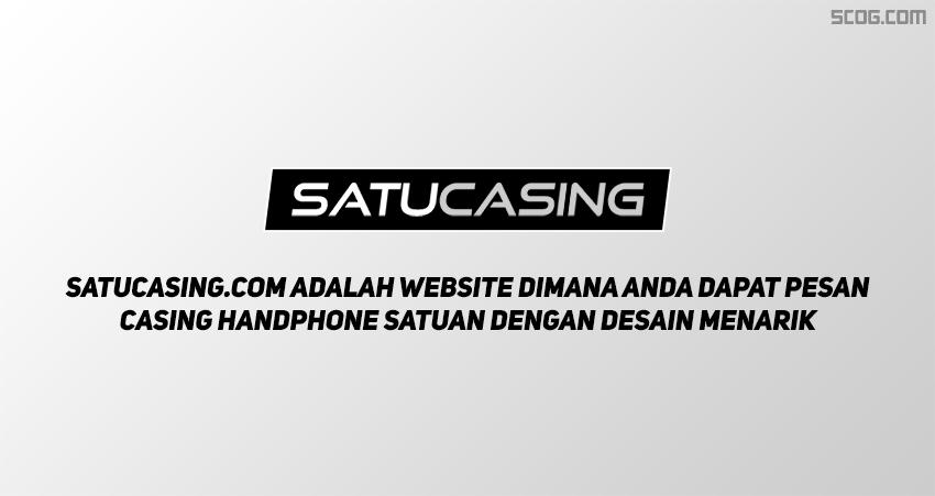 Apa itu Satucasing.com