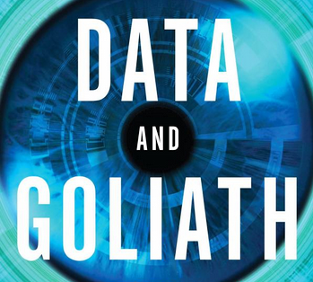 Data and Goliath: Confronting the Surveillance Society