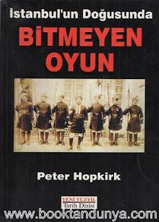 Peter Hopkirk - İstanbul'un Doğusunda Bitmeyen Oyun