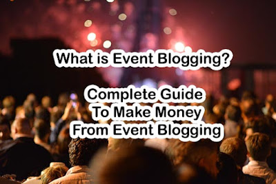 Simple Guide To Make Money Fast From Event Blogging
