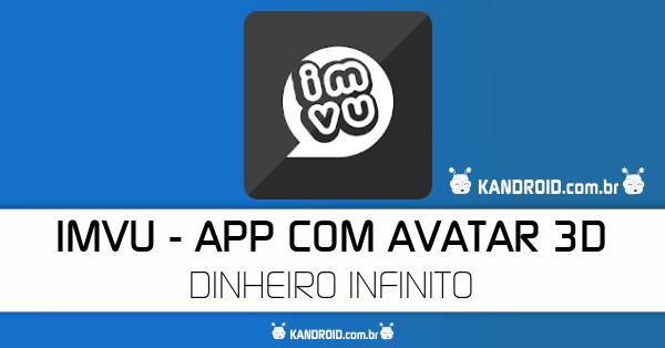 IMVU - App com Avatar 3D APK MOD - DINHEIRO INFINITO