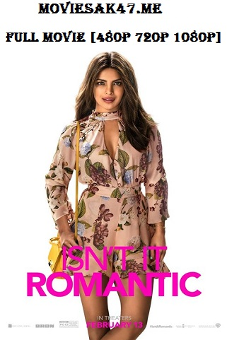 Isn't It Romantic (2019) Full English Movie WEB-DL 480p 720p HD Watch Online Free