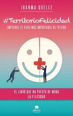 LIBRO - #TerritorioFelicidad : Juanma Quelle (Alienta - 8 noviembre 2016) AUTOAYUDA | Edición papel & digital ebook kindle Emprende el viaje más importante de tu vida Comprar en Amazon España