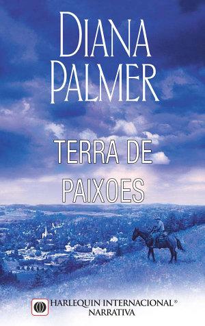 Terra de paixões - Diana Palmer