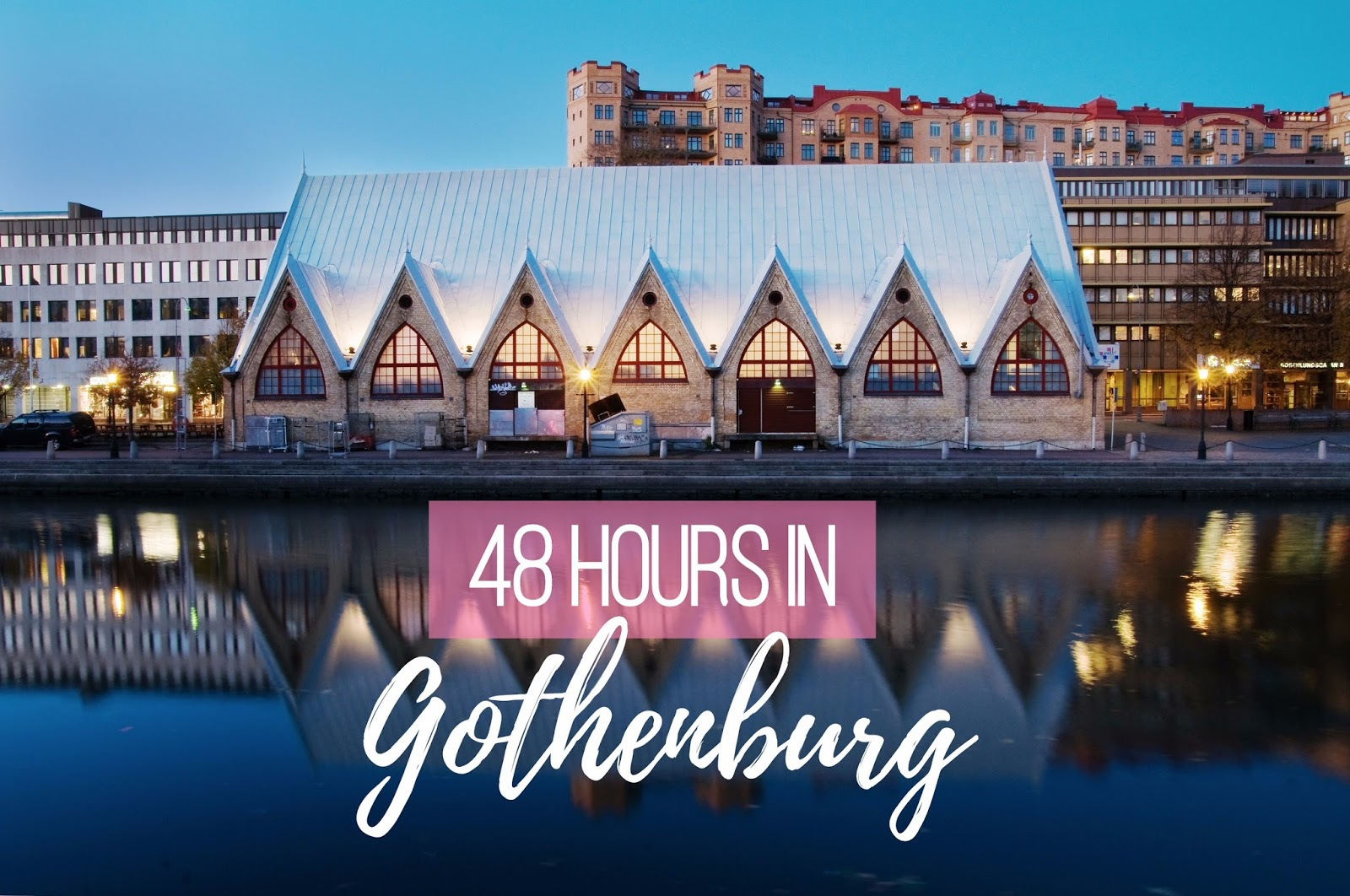 48 hours in Gothenburg