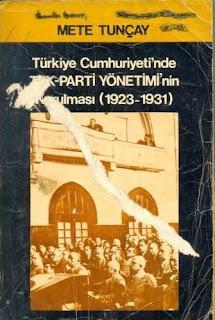 Mete Tunçay - Türkiye Cumhuriyetinde Tek-Parti Yönetiminin Kurulması