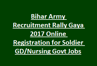 Bihar Army Recruitment Rally Gaya 2017 Notification Online Registration for Soldier GD Nursing Assistant, Technical Govt Jobs