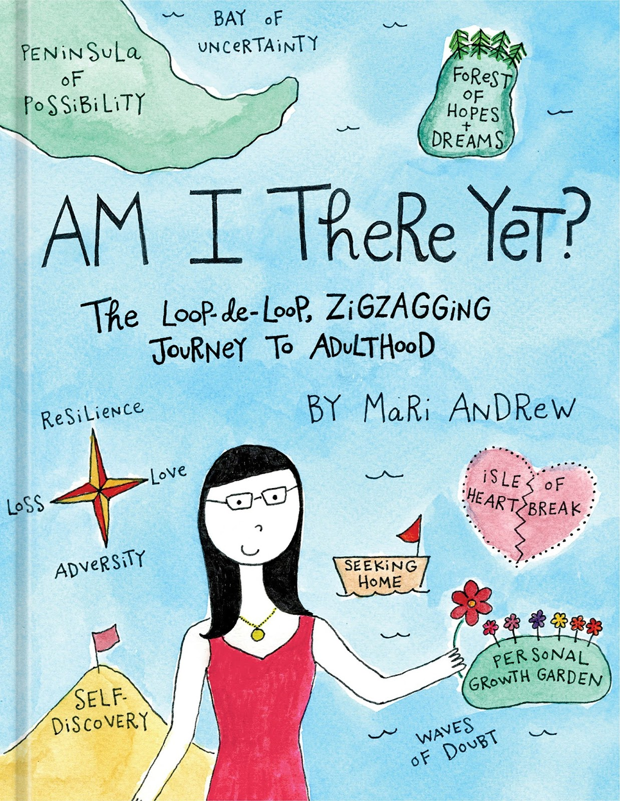 Am I There Yet?: The Loop De Loop, Zigzagging Journey To