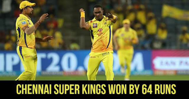 Chennai Super Kings won by 64 Runs