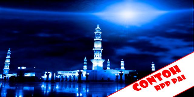 Contoh RPP PAI (Pendidikan Agama Islam)