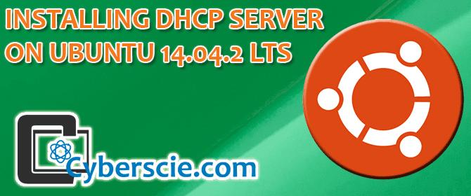 INSTALLING DHCP SERVER ON UBUNTU 14 04 2 LTS | FOR TRANSPARENT PROXY