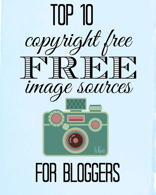 Kirsty Girl: Top 10 Copyright Free Image Sources for Bloggers