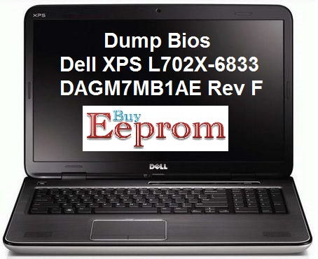 Dump Bios Dell XPS L702X-6833 DAGM7MB1AE Rev F - EepromBuy