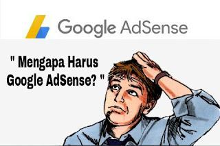 Mengapa Harus Memilih Google AdSense