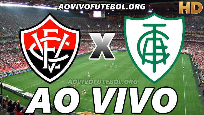Assistir Vitória x América Mineiro Ao Vivo HD