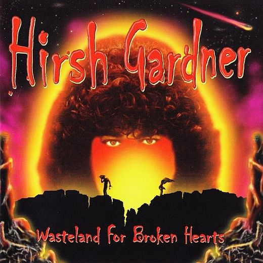HIRSH GARDNER - Wasteland For Broken Hearts [remastered 2017] full