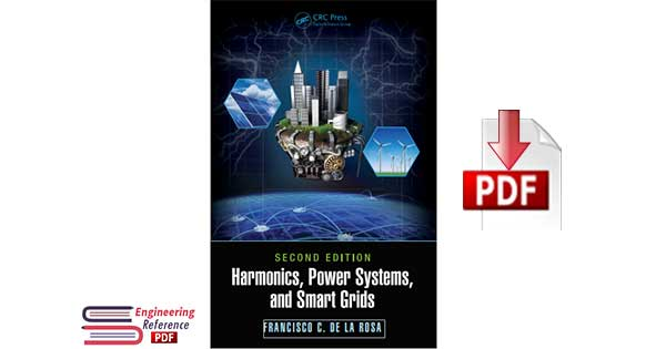Harmonics, Power Systems, and Smart Grids 2nd Edition by Francisco C. De La Rosa